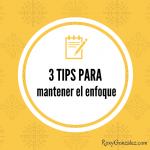 3 tips para mantener el enfoque