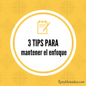 3-tips-para-mantener-el-enfoque